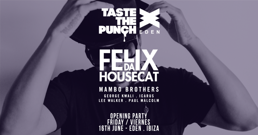 Felix Da Housecat Headlining Taste The Punch Opening Party!