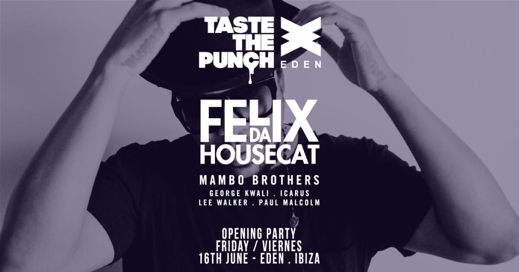 Felix Da Housecat Headlining Taste The Punch Opening Party!