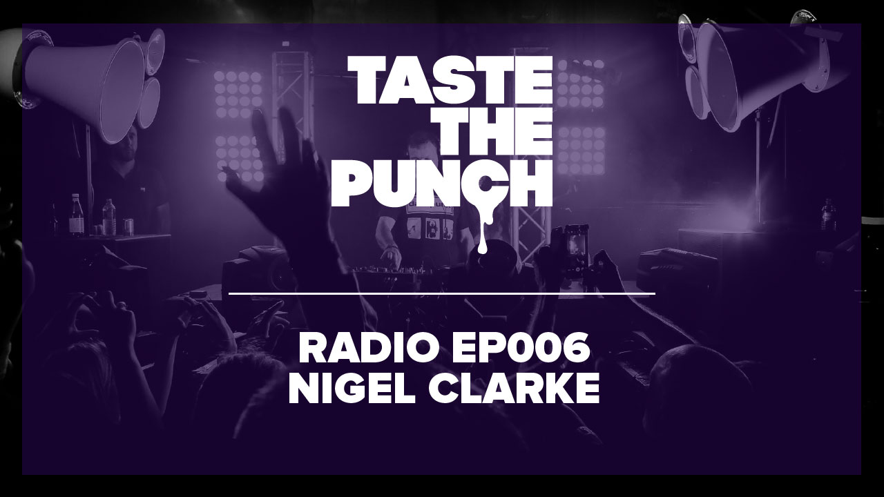 Now available taste the punch radio ep006 with nigel for Punch com
